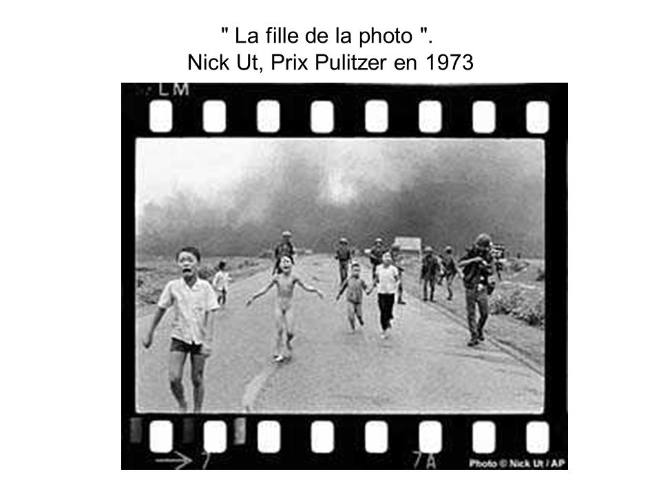 La fille de la photo . Nick Ut, Prix Pulitzer en 1973