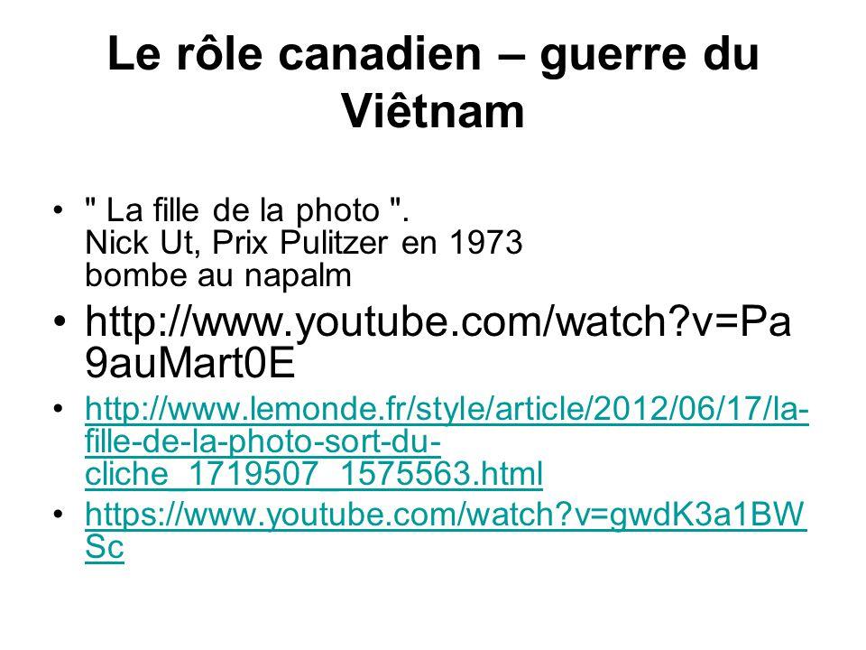 Le rôle canadien – guerre du Viêtnam La fille de la photo .
