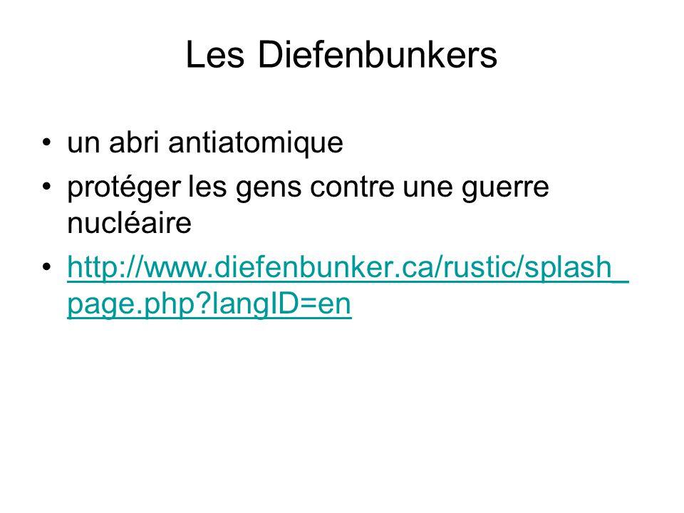 Les Diefenbunkers un abri antiatomique protéger les gens contre une guerre nucléaire http://www.diefenbunker.ca/rustic/splash_ page.php langID=enhttp://www.diefenbunker.ca/rustic/splash_ page.php langID=en