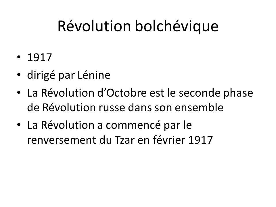 Révolution bolchévique 1917 dirigé par Lénine La Révolution d'Octobre est le seconde phase de Révolution russe dans son ensemble La Révolution a commencé par le renversement du Tzar en février 1917