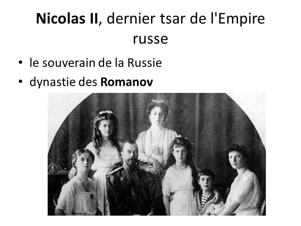 Nicolas II, dernier tsar de l Empire russe le souverain de la Russie dynastie des Romanov