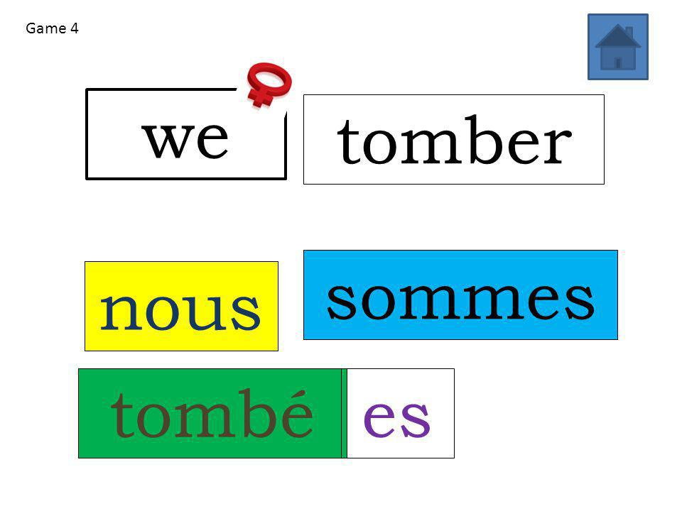 we tomber nous sommes tombées Game 4