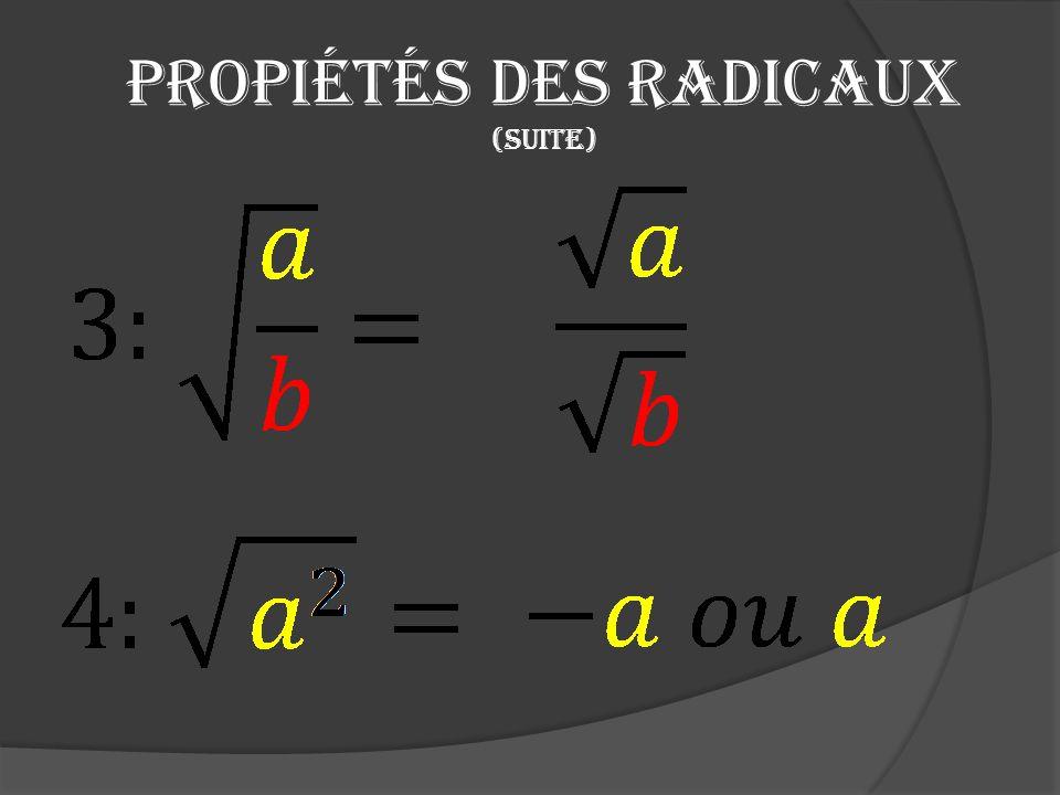 Propiétés des radicaux (suite)