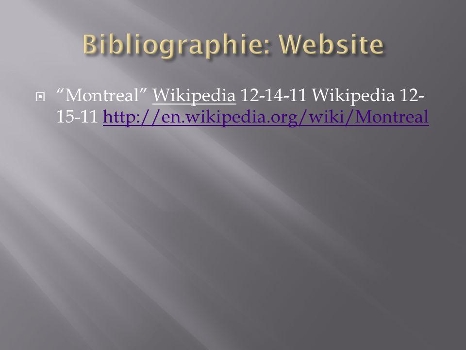 " ""Montreal"" Wikipedia 12-14-11 Wikipedia 12- 15-11 http://en.wikipedia.org/wiki/Montrealhttp://en.wikipedia.org/wiki/Montreal"