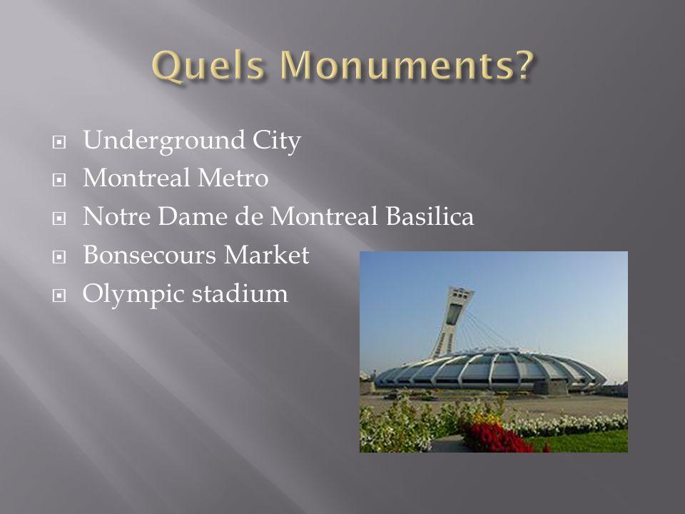  Underground City  Montreal Metro  Notre Dame de Montreal Basilica  Bonsecours Market  Olympic stadium