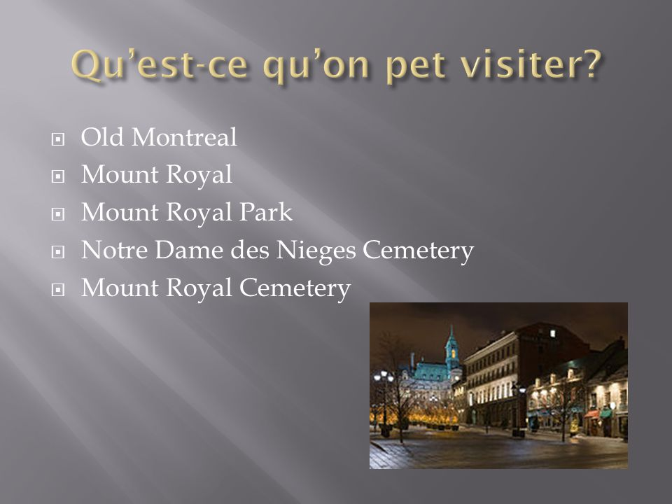  Old Montreal  Mount Royal  Mount Royal Park  Notre Dame des Nieges Cemetery  Mount Royal Cemetery