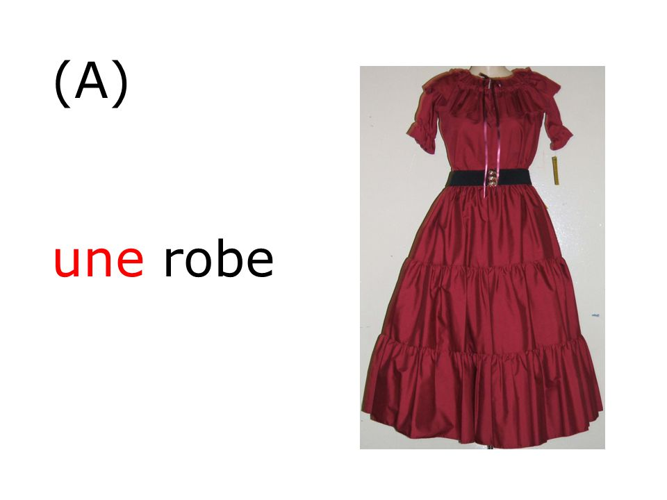 (A) une robe