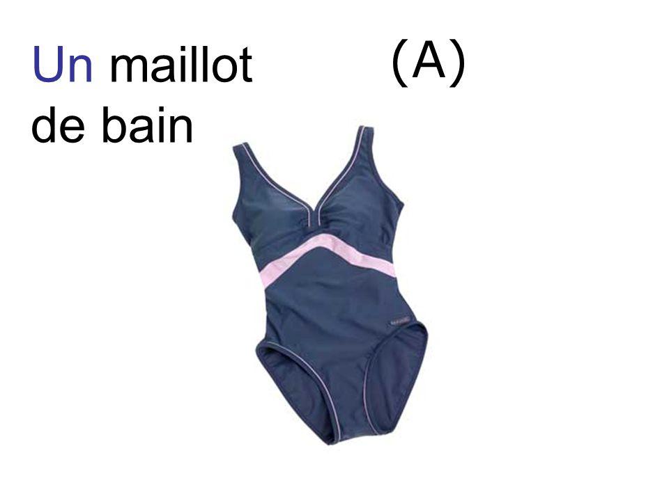 Un maillot de bain (A)