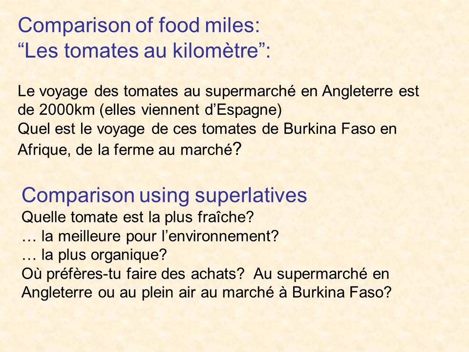 Comparison using superlatives Quelle tomate est la plus fraîche.