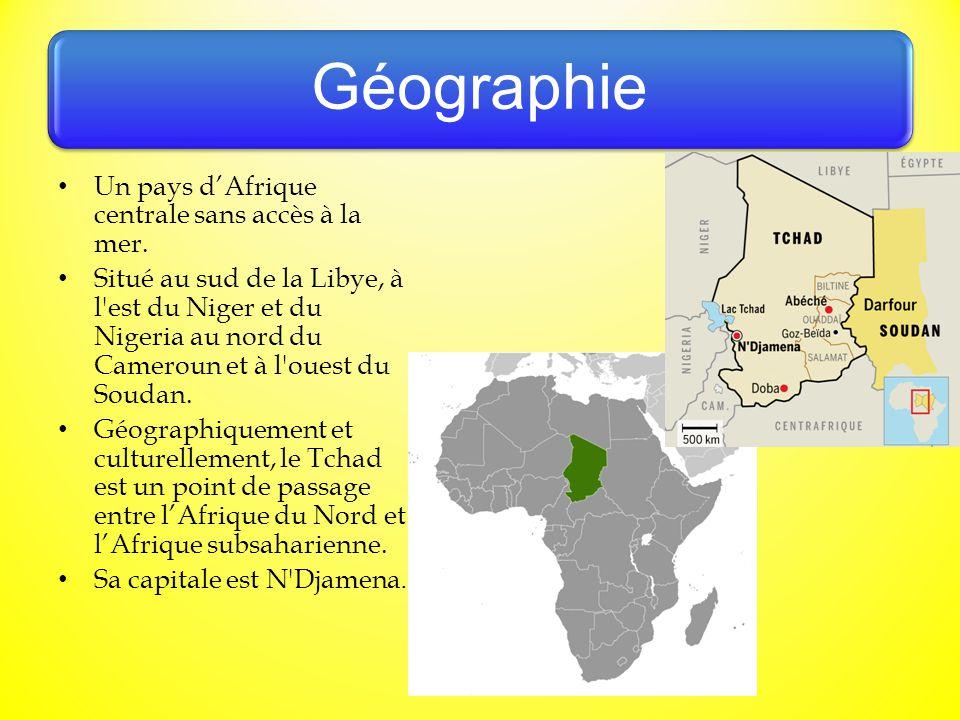 Géographie Un pays d'Afrique centrale sans accès à la mer. Situé au sud de la Libye, à l'est du Niger et du Nigeria au nord du Cameroun et à l'ouest d