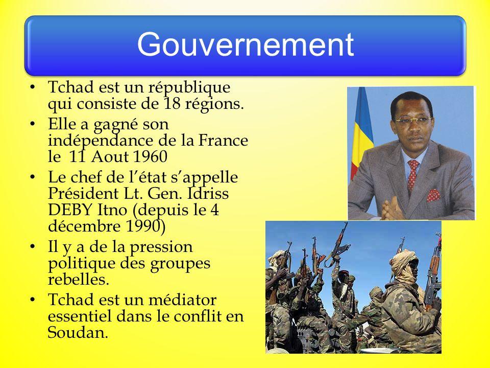 Gouvernement Tchad est un république qui consiste de 18 régions. Elle a gagné son indépendance de la France le 11 Aout 1960 Le chef de l'état s'appell