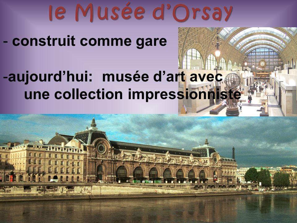 le Musée d'Orsay - construit comme gare -aujourd'hui: musée d'art avec une collection impressionniste
