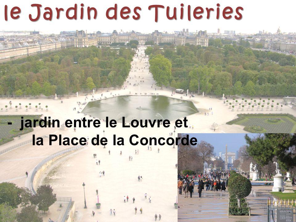 le Jardin des Tuileries - jardin entre le Louvre et la Place de la Concorde