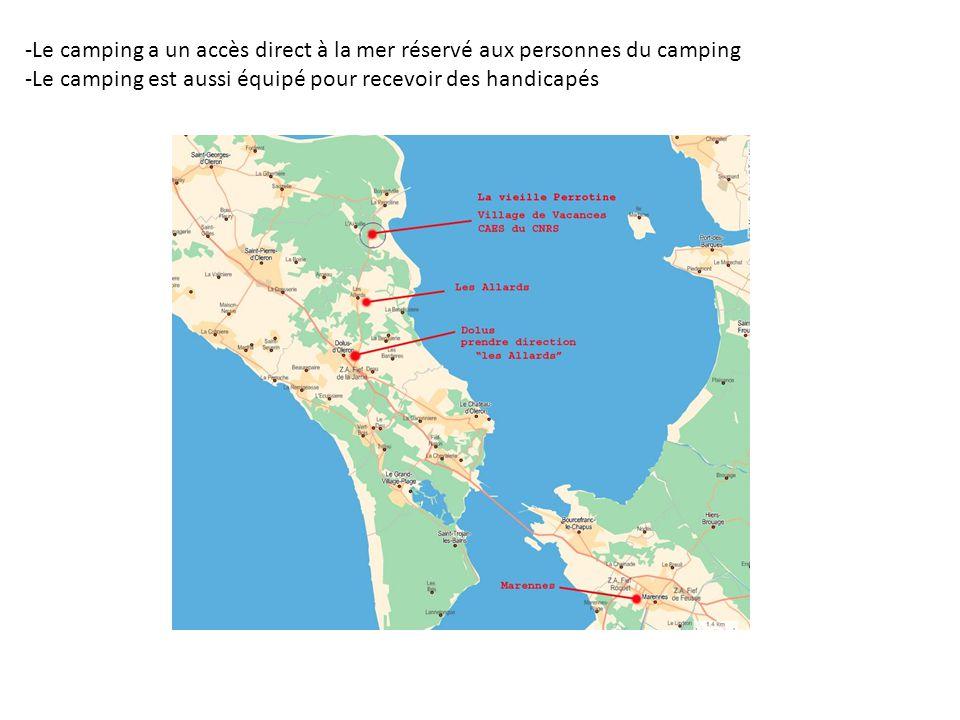 -Le camping a un accès direct à la mer réservé aux personnes du camping -Le camping est aussi équipé pour recevoir des handicapés