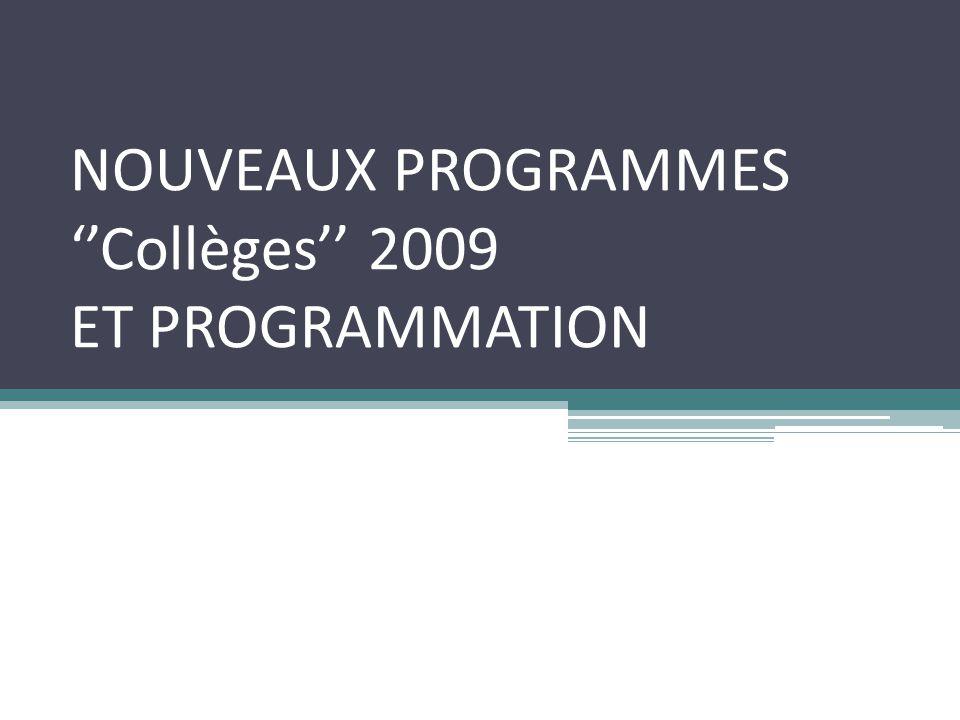 NOUVEAUX PROGRAMMES ''Collèges'' 2009 ET PROGRAMMATION