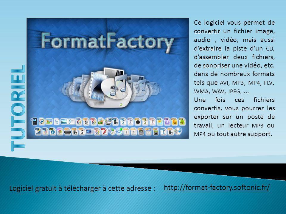 Logiciel gratuit à télécharger à cette adresse : convertir extraire assembler sonoriser Ce logiciel vous permet de convertir un fichier image, audio, vidéo, mais aussi d'extraire la piste d'un CD, d'assembler deux fichiers, de sonoriser une vidéo, etc.