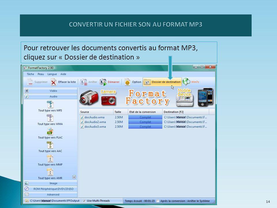 Pour retrouver les documents convertis au format MP3, cliquez sur « Dossier de destination » 14