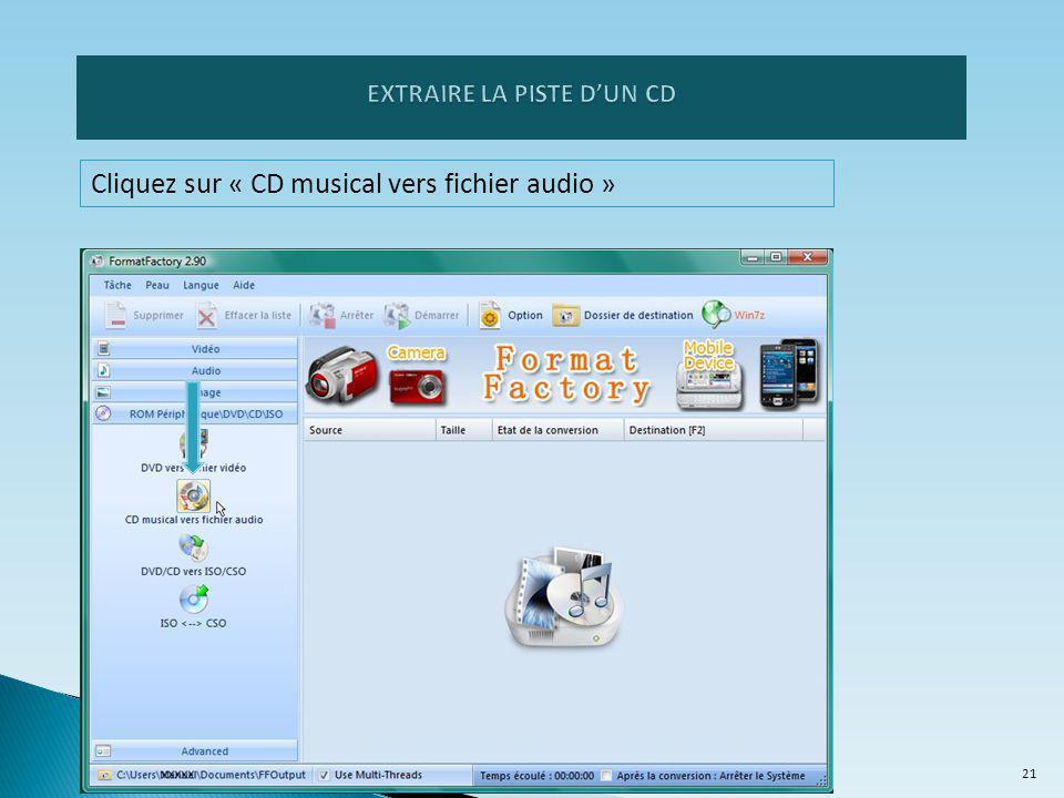 Cliquez sur « CD musical vers fichier audio » 21