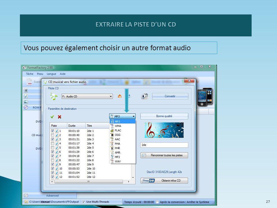 Vous pouvez également choisir un autre format audio 27