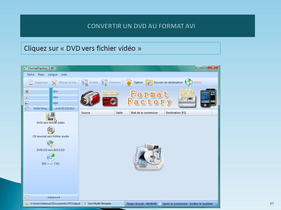 Cliquez sur « DVD vers fichier vidéo » 37