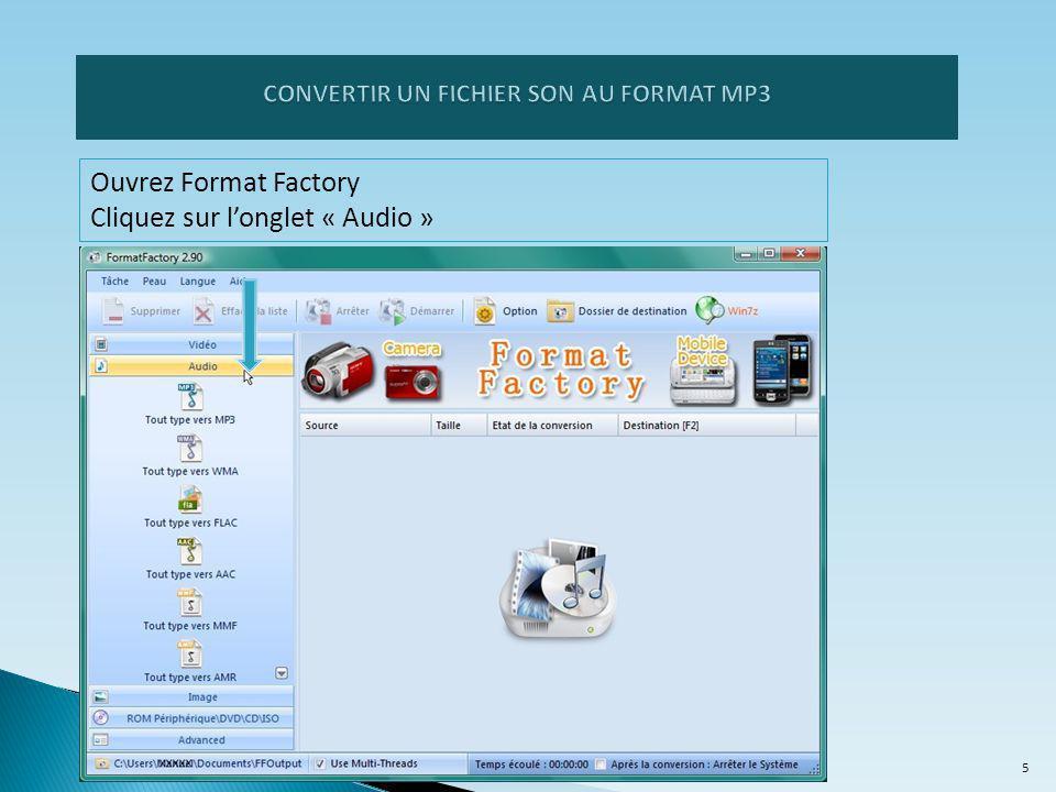 Ouvrez Format Factory Cliquez sur l'onglet « Audio » 5
