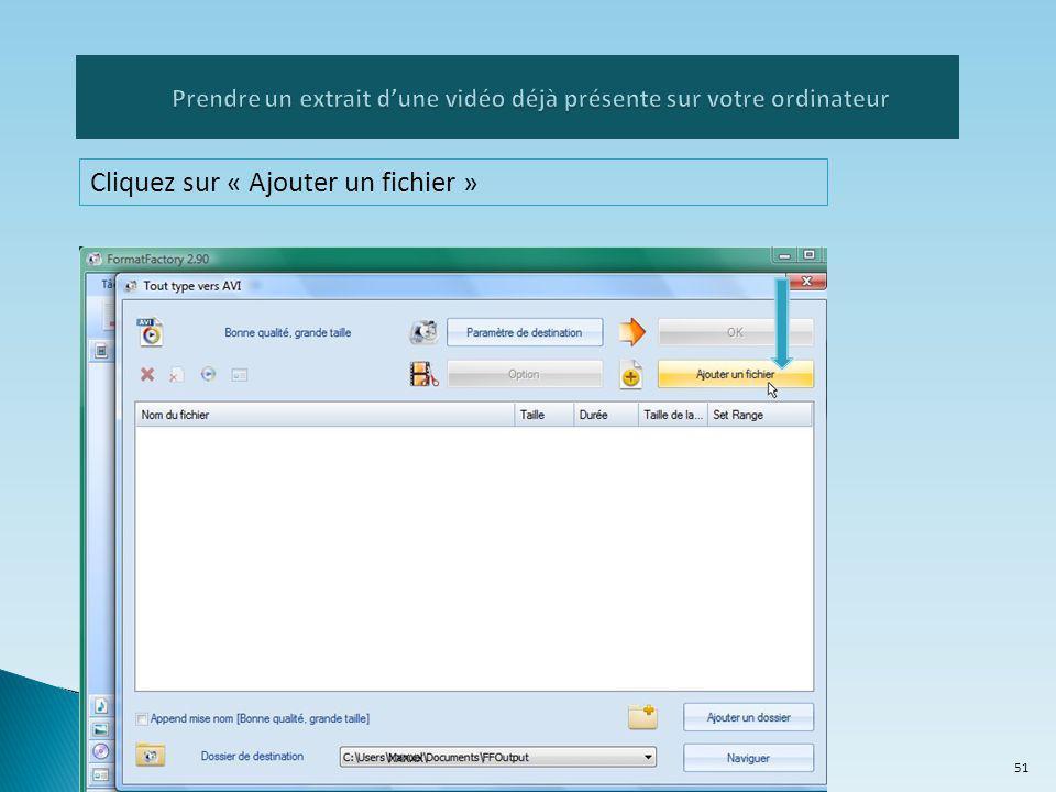 Cliquez sur « Ajouter un fichier » 51