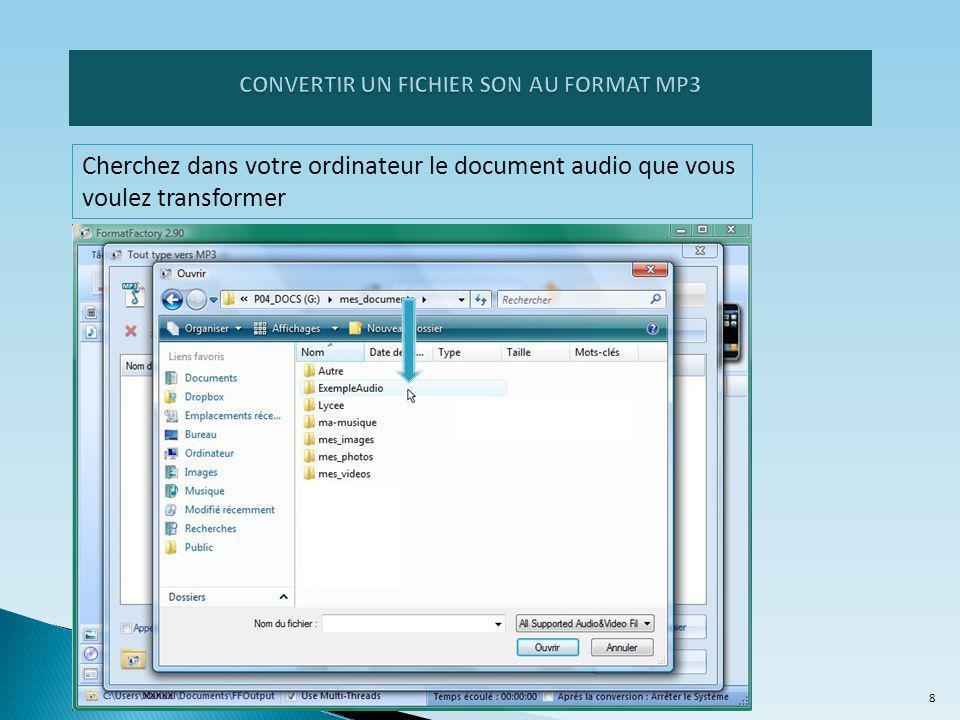 Cherchez dans votre ordinateur le document audio que vous voulez transformer 8