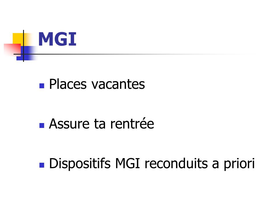MGI Places vacantes Assure ta rentrée Dispositifs MGI reconduits a priori