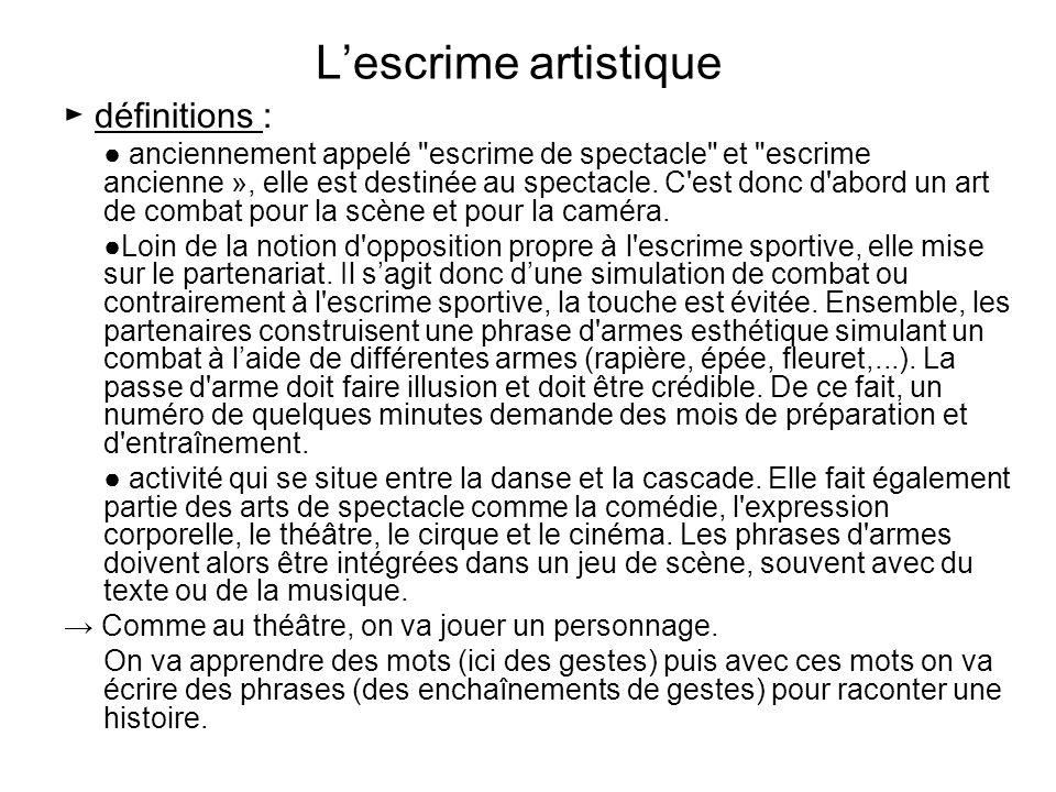 L'escrime artistique ► définitions : ● anciennement appelé