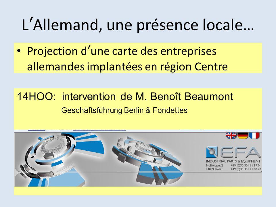 L'Allemand, une présence locale… Projection d'une carte des entreprises allemandes implantées en région Centre 14HOO: intervention de M. Benoît Beaumo