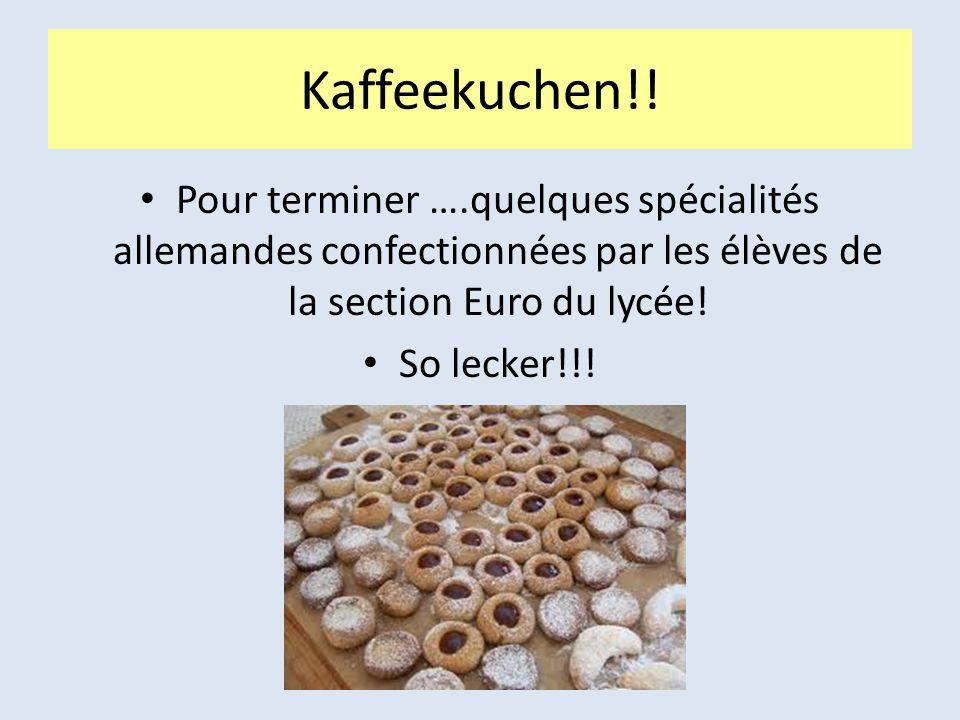 Kaffeekuchen!! Pour terminer ….quelques spécialités allemandes confectionnées par les élèves de la section Euro du lycée! So lecker!!!