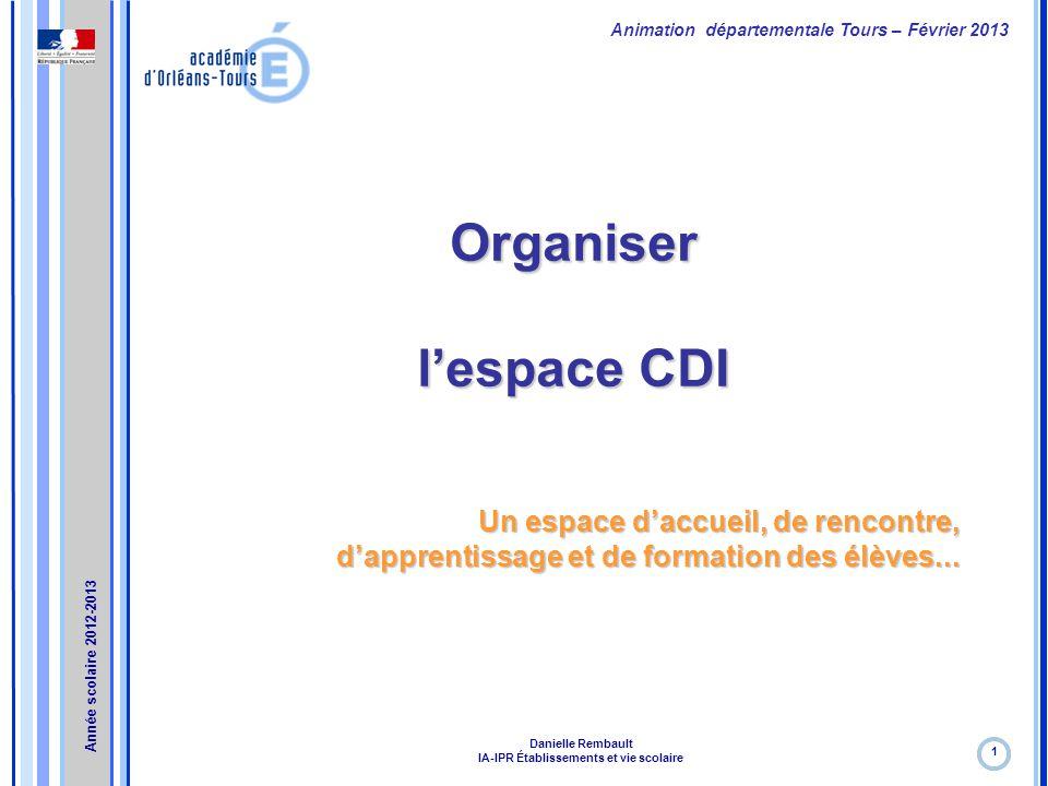 Formation continue – Janvier 2012 Organiser l'espace CDI Un espace d'accueil, de rencontre, d'apprentissage et de formation des élèves... 1 Année scol
