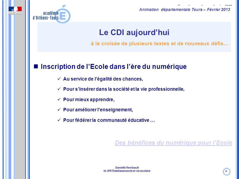 Formation continue – Janvier 2012 Le CDI aujourd'hui à la croisée de plusieurs textes et de nouveaux défis… 4 Inscription de l'Ecole dans l'ère du num