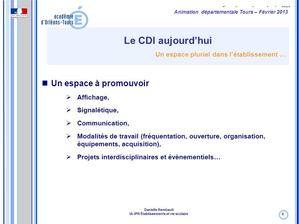 Formation continue – Janvier 2012 7 Animation départementale Tours – Février 2013 Danielle Rembault IA-IPR Établissements et vie scolaire