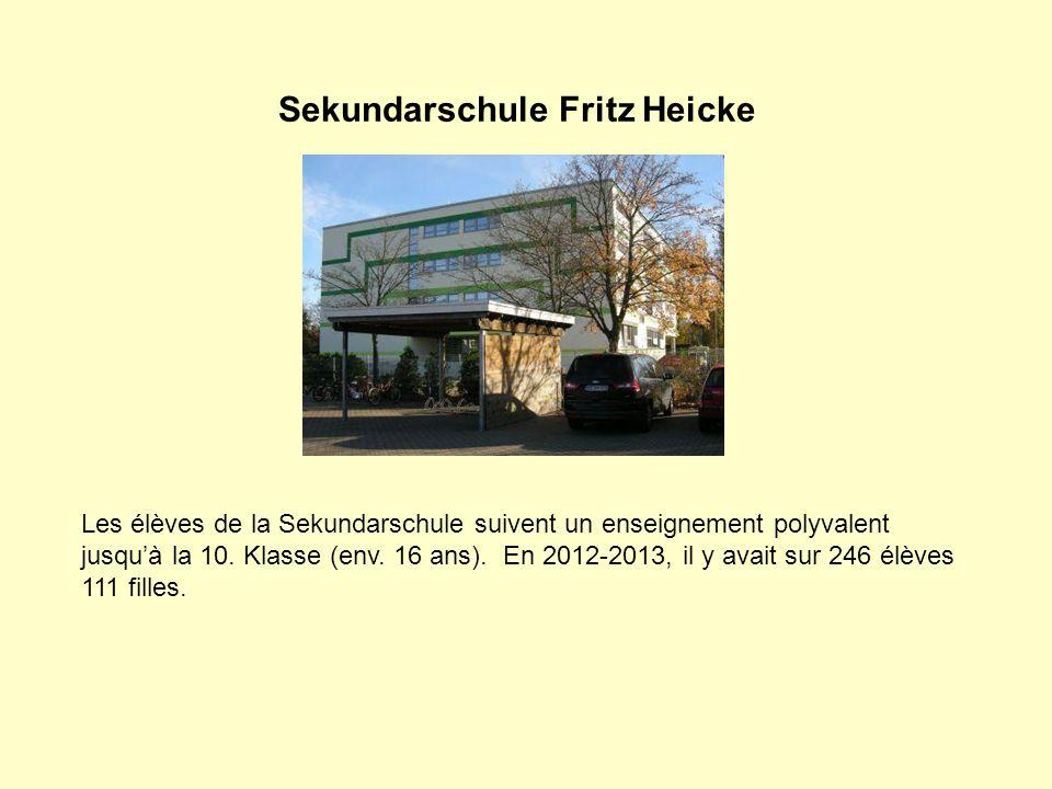 Sekundarschule Fritz Heicke Les élèves de la Sekundarschule suivent un enseignement polyvalent jusqu'à la 10. Klasse (env. 16 ans). En 2012-2013, il y