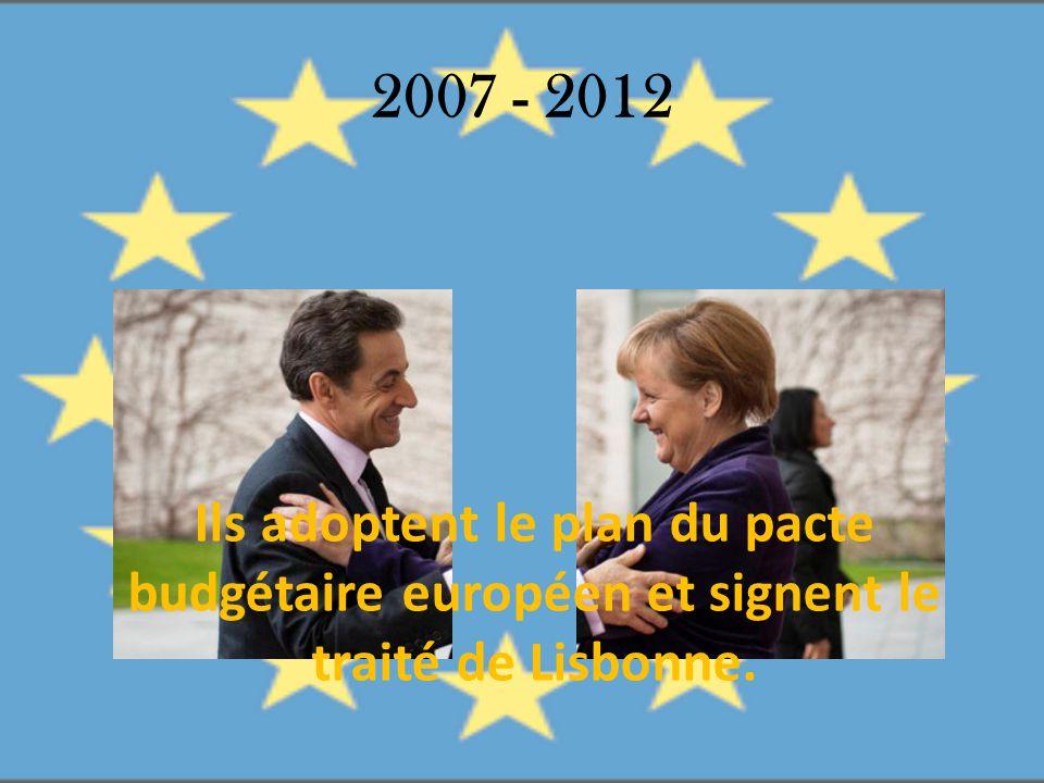 2007 - 2012 Ils adoptent le plan du pacte budgétaire européen et signent le traité de Lisbonne.