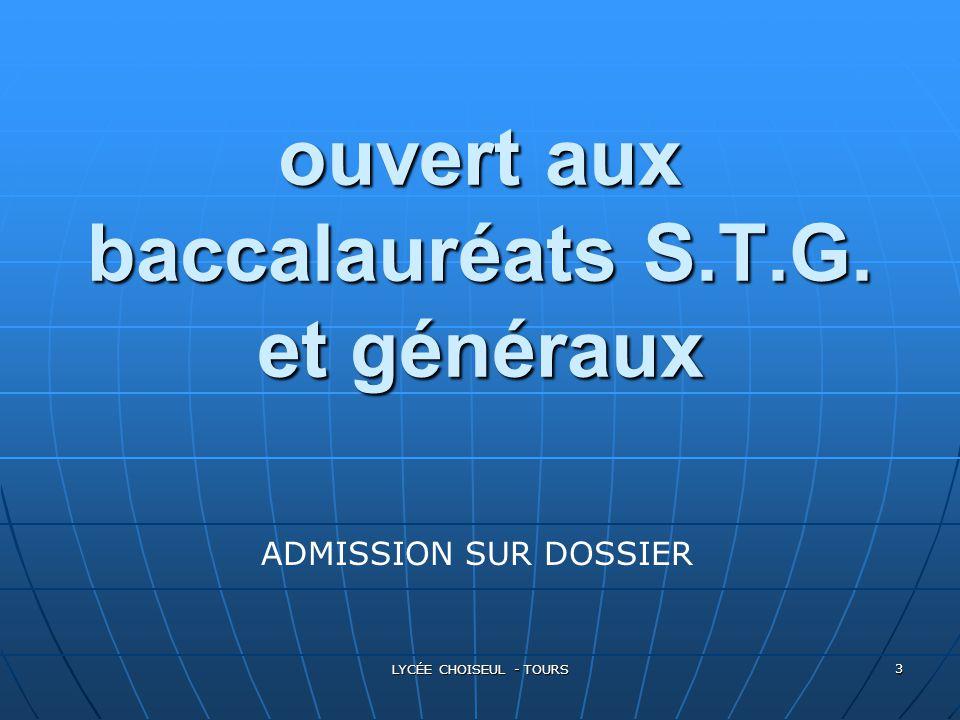 LYCÉE CHOISEUL - TOURS 3 ouvert aux baccalauréats S.T.G. et généraux ADMISSION SUR DOSSIER