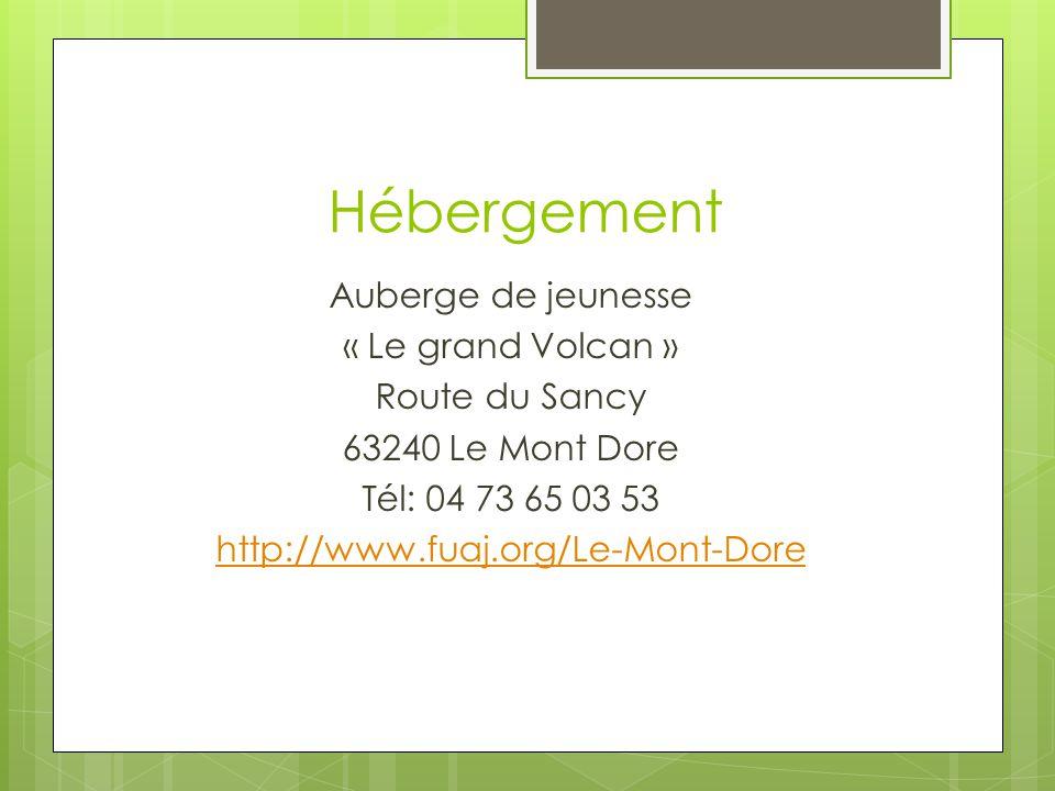 Hébergement Auberge de jeunesse « Le grand Volcan » Route du Sancy 63240 Le Mont Dore Tél: 04 73 65 03 53 http://www.fuaj.org/Le-Mont-Dore