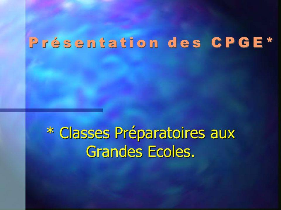 * Classes Préparatoires aux Grandes Ecoles.