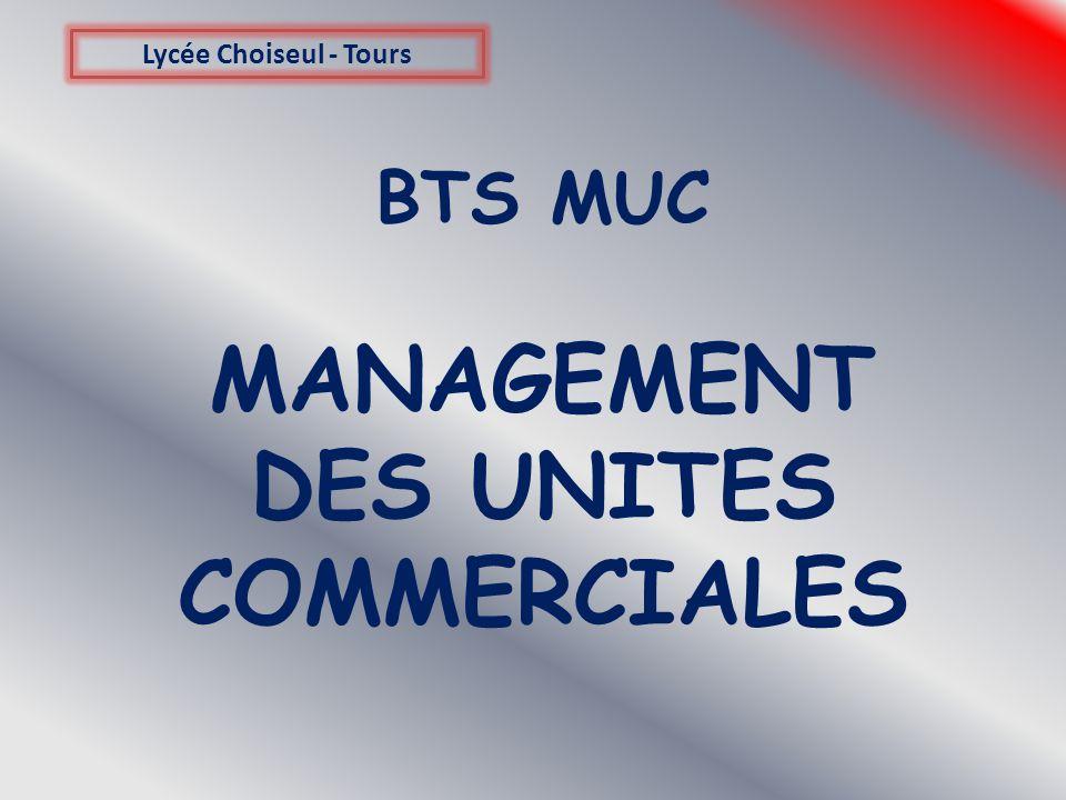 BTS MUC MANAGEMENT DES UNITES COMMERCIALES Lycée Choiseul - Tours