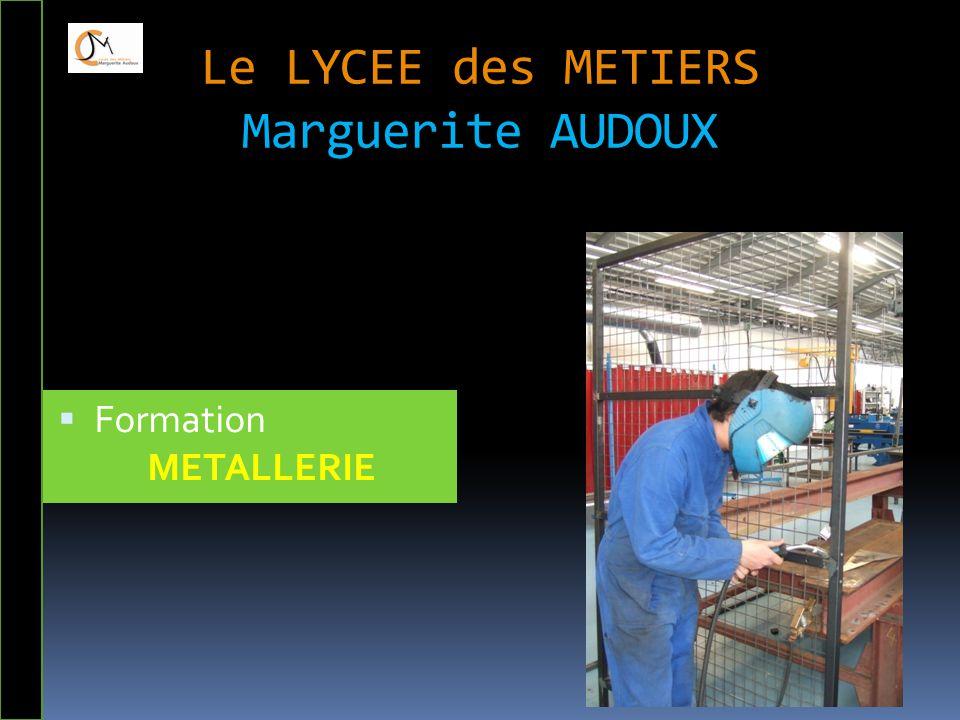 Le LYCEE des METIERS Marguerite AUDOUX  Formation METALLERIE