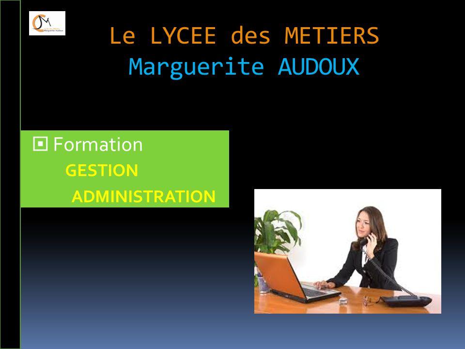 Le LYCEE des METIERS Marguerite AUDOUX  Formation GESTION ADMINISTRATION
