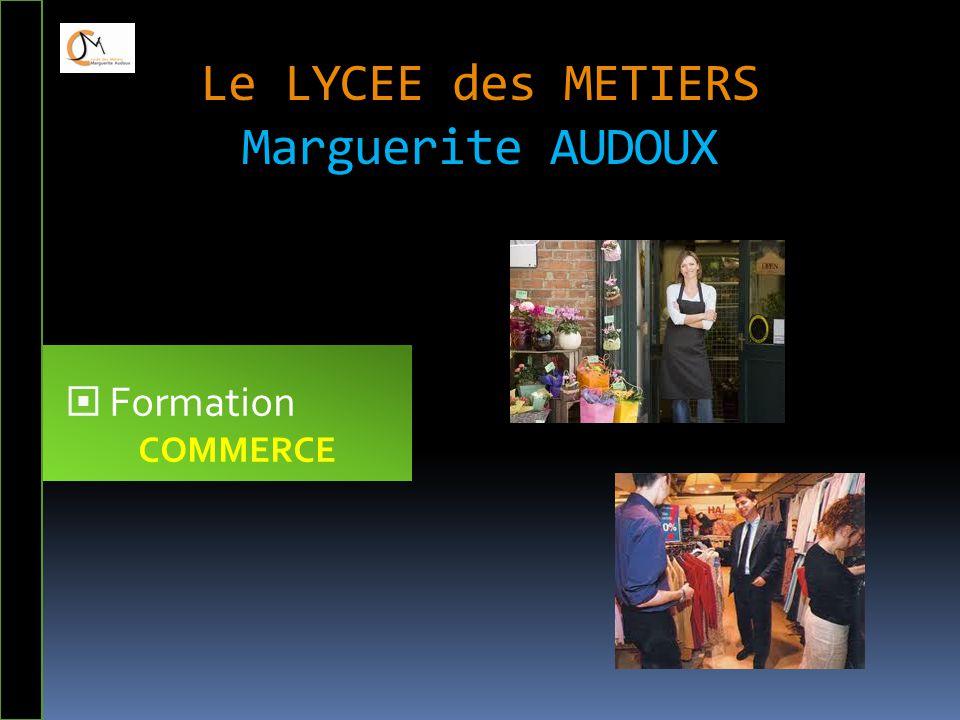 Le LYCEE des METIERS Marguerite AUDOUX  Formation COMMERCE