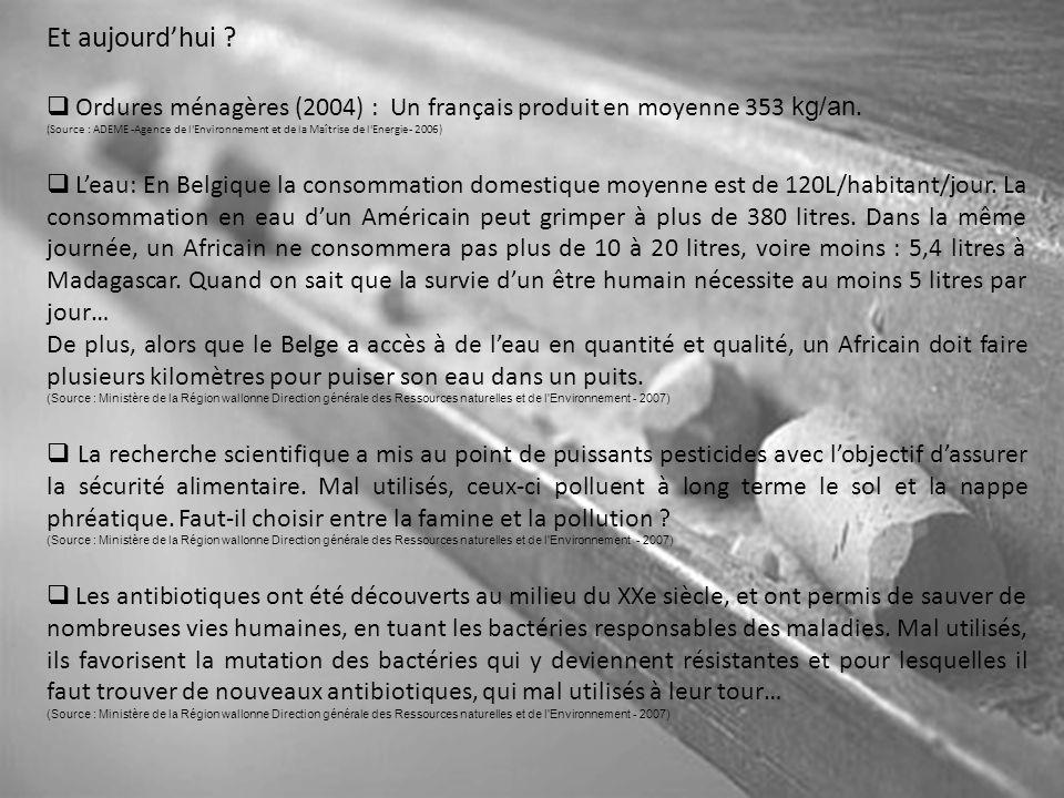 Et aujourd'hui .  Ordures ménagères (2004) : Un français produit en moyenne 353 kg/an.