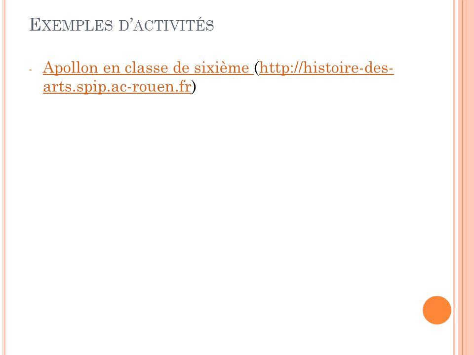 E XEMPLES D ' ACTIVITÉS - Apollon en classe de sixième (http://histoire-des- arts.spip.ac-rouen.fr) Apollon en classe de sixième http://histoire-des- arts.spip.ac-rouen.fr