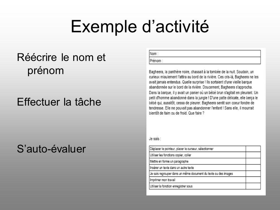 Exemple d'activité Réécrire le nom et prénom Effectuer la tâche S'auto-évaluer