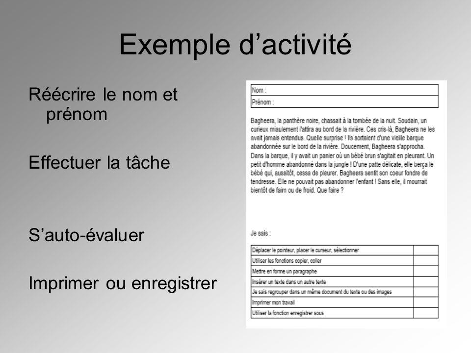Exemple d'activité Réécrire le nom et prénom Effectuer la tâche S'auto-évaluer Imprimer ou enregistrer