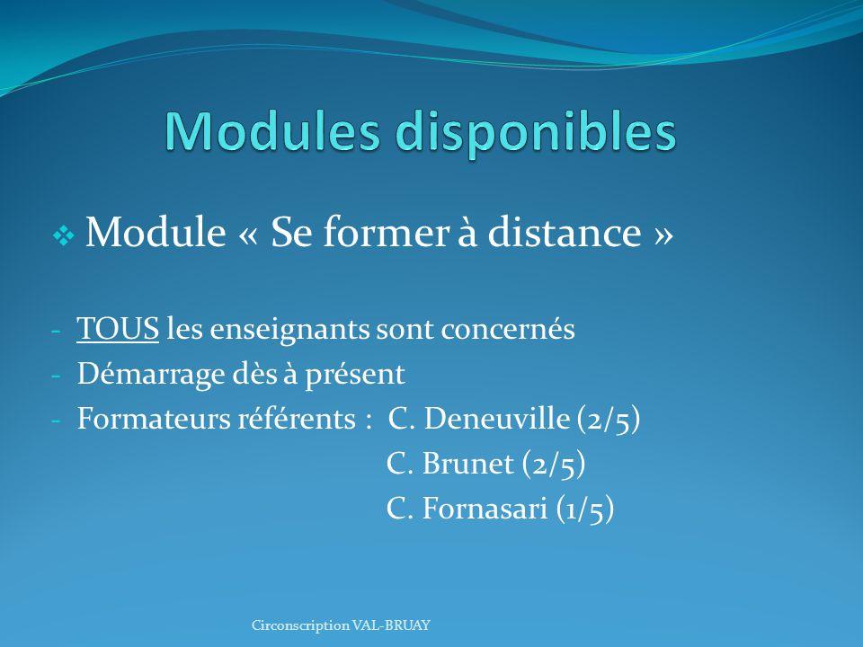  Module « Se former à distance » - TOUS les enseignants sont concernés - Démarrage dès à présent - Formateurs référents : C.