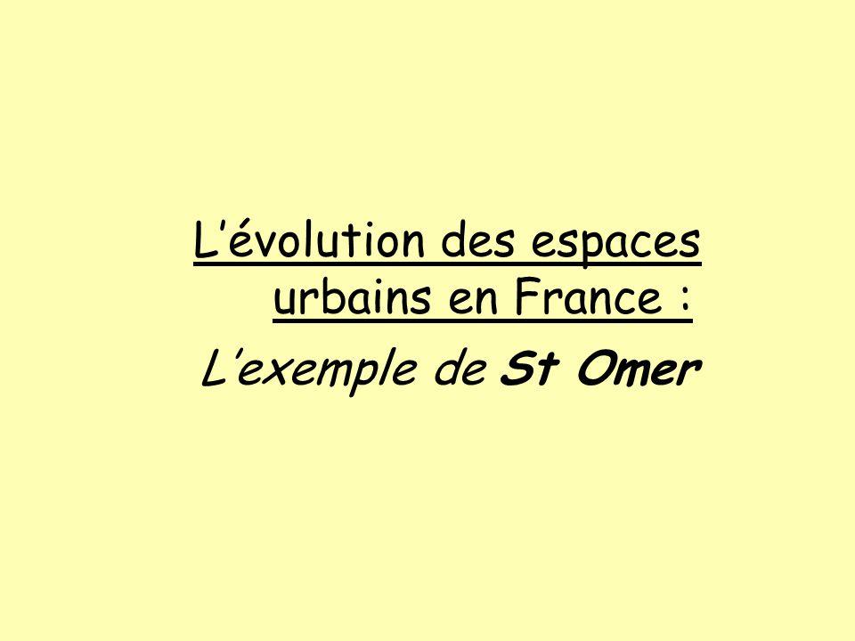 L'évolution des espaces urbains en France : L'exemple de St Omer