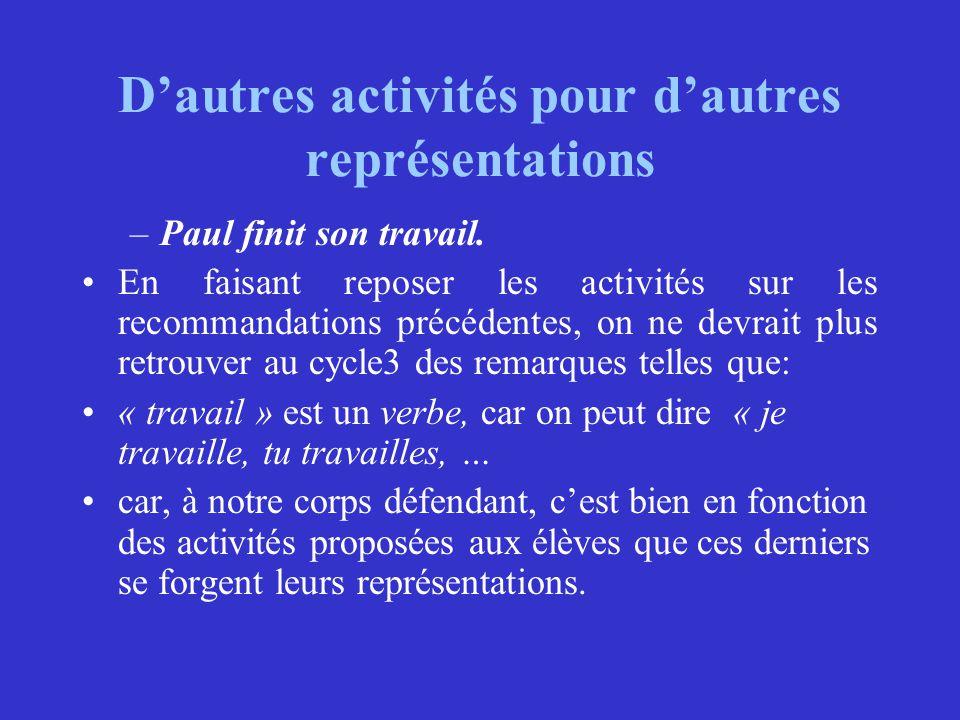 D'autres activités pour d'autres représentations –Paul finit son travail. En faisant reposer les activités sur les recommandations précédentes, on ne